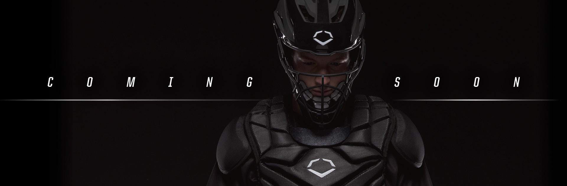 Coming Soon - Evoshield Catcher's Gear